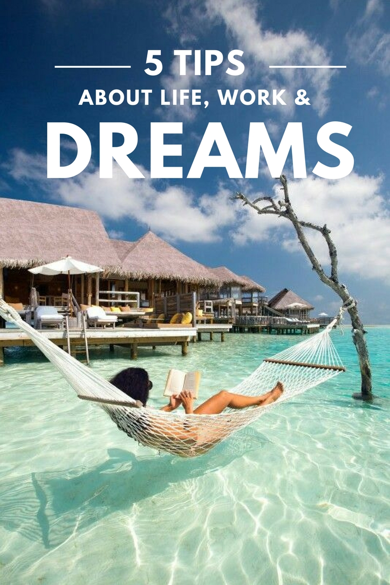 tips on life work and dreams come true