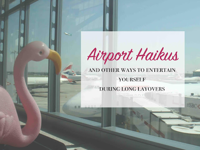 What to do in a layover - airport haiku