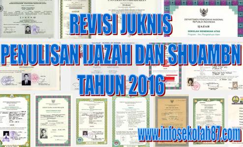 Terbaru Revisi Juknis Penulisan Ijazah Dan Shuambn Tahun 2016 Info Seputar Madrasah