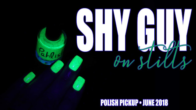 Pahlish Shy Guy on Stilts | Polish Pickup June 2018 | Video Games