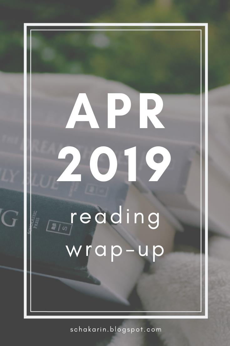 schakarin's April 2019 Wrap-Up