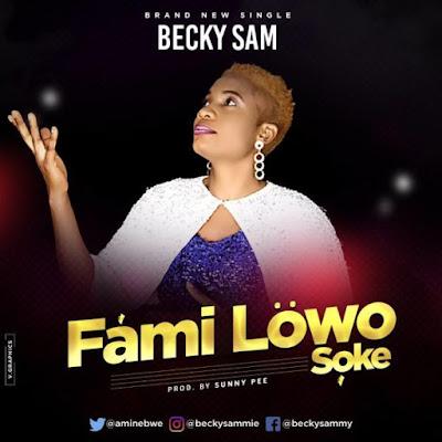 Gospel Song ; Becky Sam – Familowo Soke