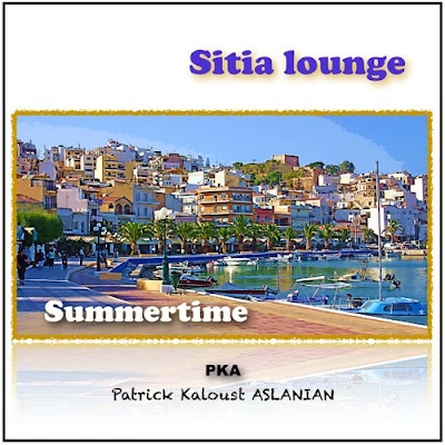 Soundcloud MP3/AAC Download - Sitia Lounge Summertime by Patrick Kaloust Aslanian - stream album free on top digital music platforms online | The Indie Music Board by Skunk Radio Live (SRL Networks London Music PR) - Tuesday, 23 April, 2019