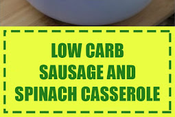 Low Carb Sausage and Spinach Casserole