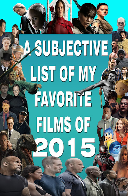 A SUBJECTIVE LIST OF MY FAVORITE FILMS OF 2015