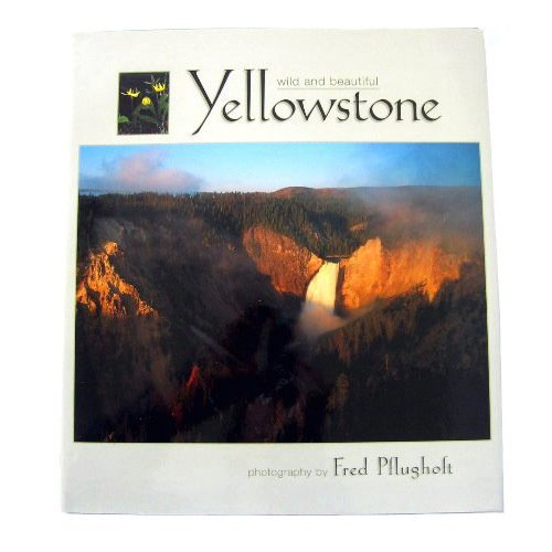 Yellowstone by Erwin A. Bauer and Peggy Bauer