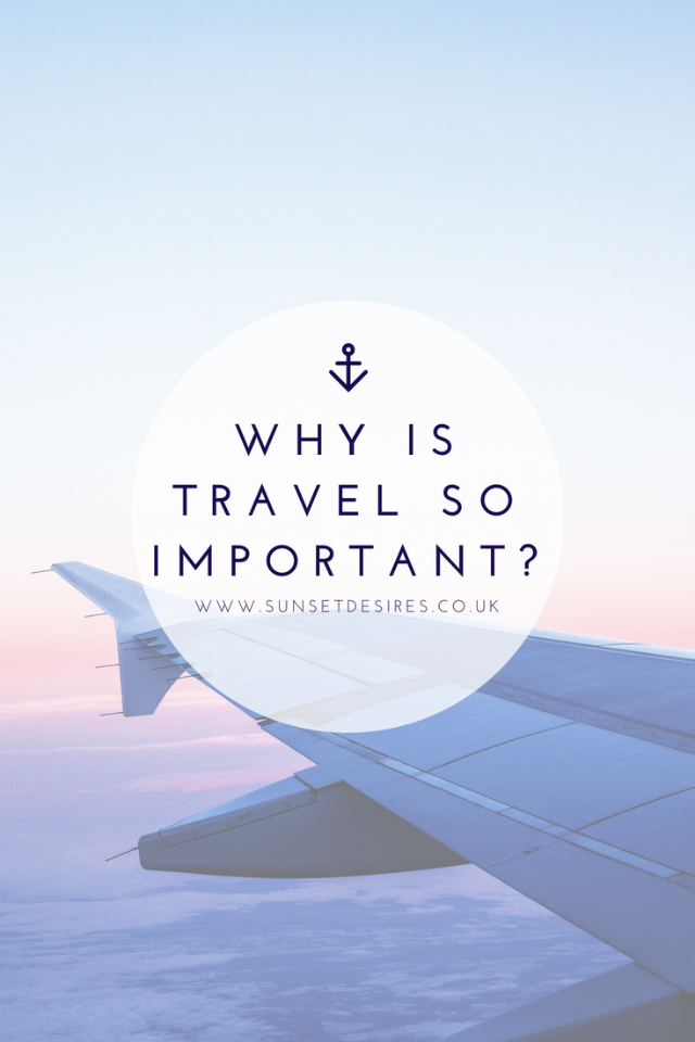 Why Is Travel So Important? with sunset backdrop and plane wing