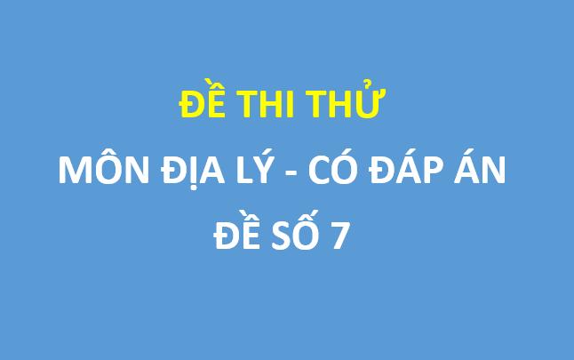 Đề thi thử THPT Quốc gia 2019 môn Địa lí sở GD&ĐT Bắc Ninh