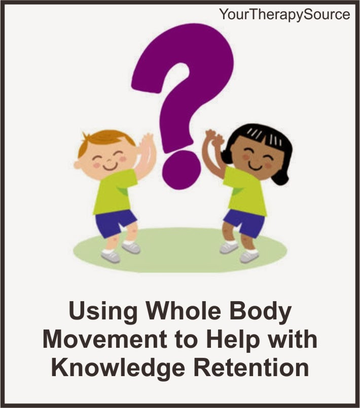 Using Whole Body Movement To Help With Knowledge Retention Your Therapy Source