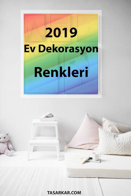 2019 dekorasyon renkleri