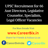 UPSC Recruitment for 66 Asst Directors, Legislative Counselor, Specialists, Legal Officer Vacancies
