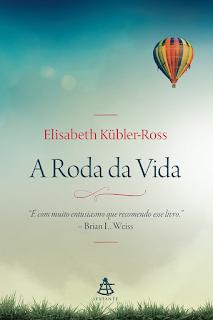 A roda da vida, Elisabeth Kübler-Ross