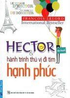 Hector Và Hành Trình Thú Vị Đi Tìm Hạnh Phúc - Francois Lelord
