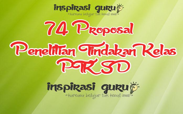74 Contoh Proposal Penelitian Tindakan Kelas PTK SD
