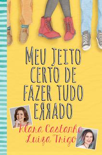 Meu jeito certo de fazer tudo errado, Klara Castanho, Luiza Trigo