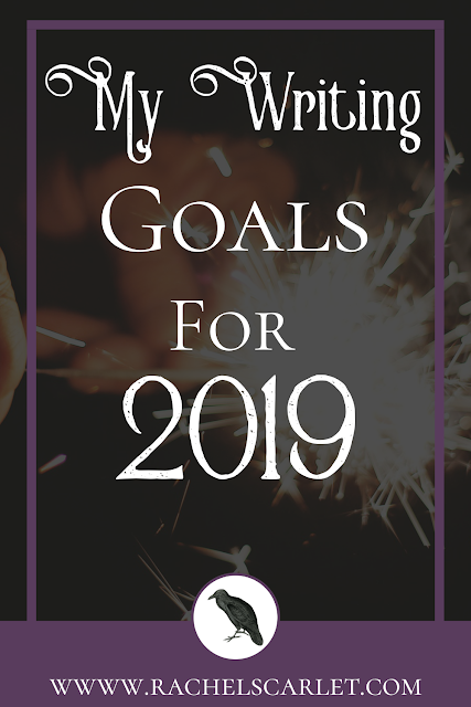 My Writing Goals for 2019 | www.rachelscarlet.com #WritingGoals