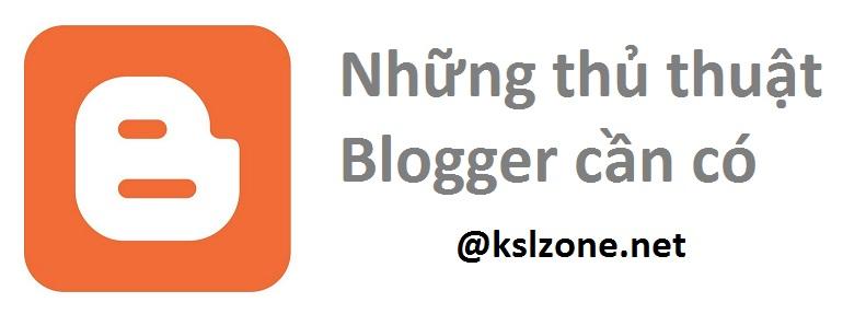 Tổng hợp những thủ thuật Blogger / Blogspot cần có