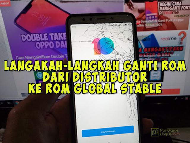 Langkah-Langkah Pindah Dari ROM Abal-Abal Ke ROM Global Stable Di Xiaomi