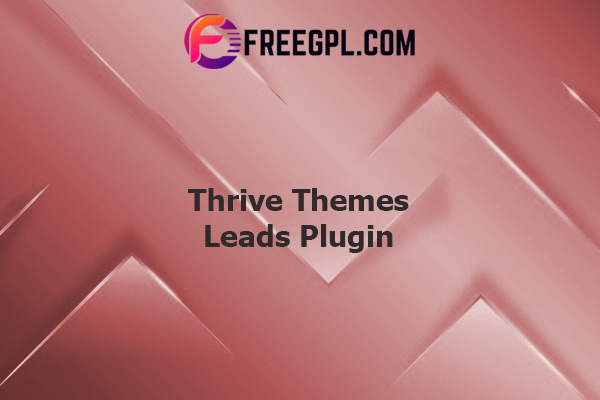Thrive Themes Leads Plugin Nulled Download Free