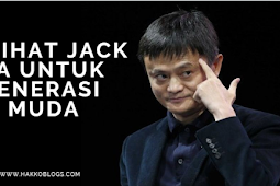 Nasihat Jack Ma Untuk Generasi Muda
