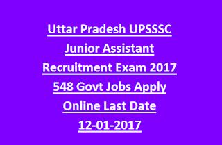 Uttar Pradesh UPSSSC Junior Assistant Recruitment Exam 2017 548 Govt Jobs Apply Online Last Date 12-01-2017