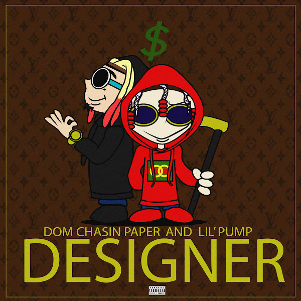 Dom Chasin' Paper & Lil Pump - Designer (On My Drip) - Single Cover