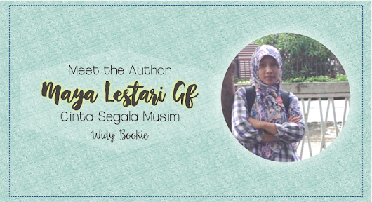 [Meet the Author] Maya Lestari Gf of Cinta Segala Musim (GIVEAWAY HAS BEEN CLOSED)