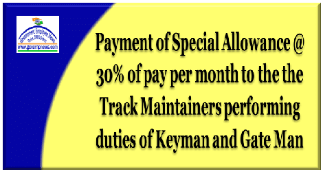 special-allowance-to-track-maintainers-performing-duties-of-keyman-gateman