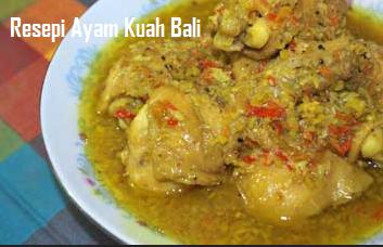 Resepi Ayam Kuah Bali