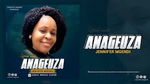Download new Audio by Jennifer Mgendi - Anageuza