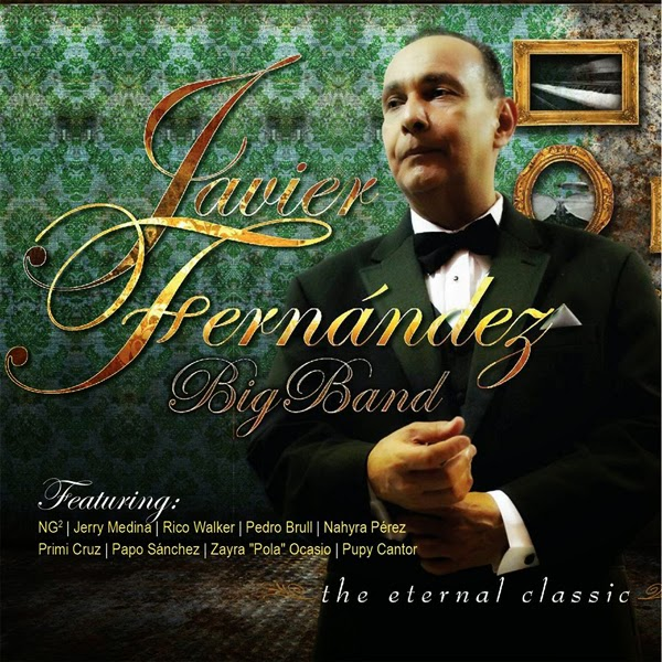 THE ETERNAL CLASSIC - JAVIER FERNANDEZ THE BIG BAND (2014)