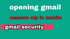 opening gmail पर mobile में otp code कैसे लाएं