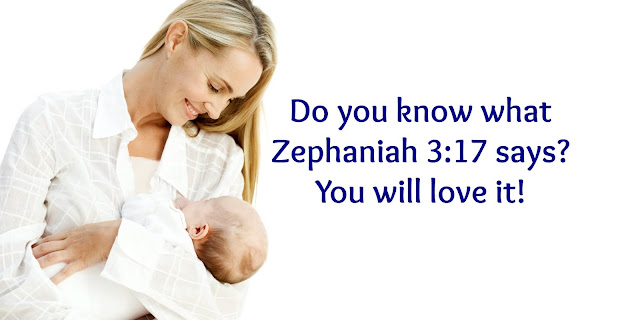 Zephaniah 3:17 = A Wonderful Truth About God's Love