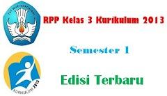 RPP Kelas 3 Kurikulum 2013 Semester 1 Edisi Terbaru