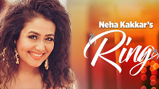 Ring Lyrics Neha Kakkar
