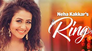 Ring Lyrics Neha Kakkar