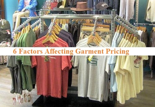6 Factors Affecting Garment Pricing
