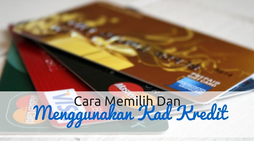 Kewangan, Tips & Trik, Cara Memilih Kad Kredit Dan Menggunakan Kad Kredit, Kad kredit terbaik, promosi kad kredit, AKPK,