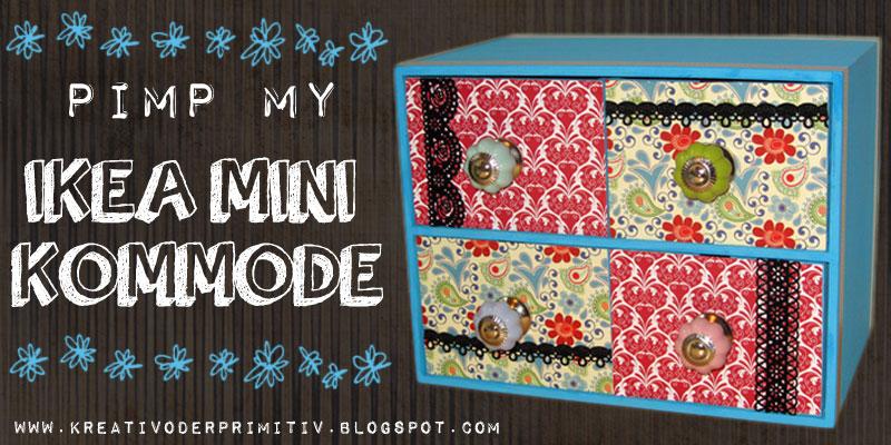 kreativ oder primitiv pimp my mini kommode. Black Bedroom Furniture Sets. Home Design Ideas