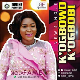 Biola Fame – K'ogbowo K'ogbobi