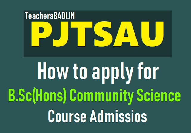 how to apply for pjtsau b.sc(hons) community science course admissios 2019,online application fee,last date to apply for b.sc(hons) community science course admissions 2019,ts agriculture degree admissions 2019