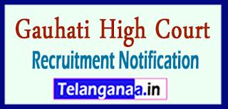 Gauhati High Court Recruitment Notification 2017 Last Date 29-05-2017