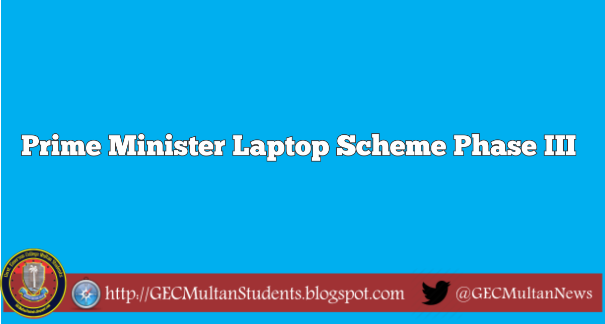 Prime Minister Laptop Scheme Phase III Registration 2017