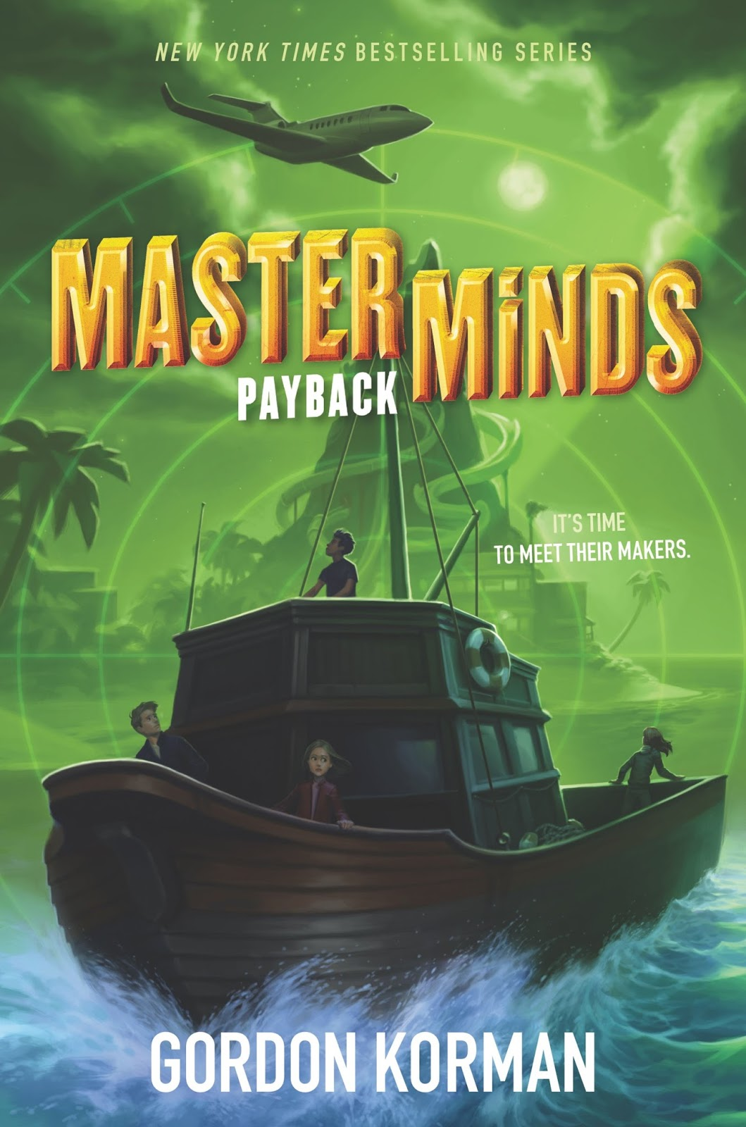 Gordon Korman  Masterminds: Payback  Published By Balzer + Bray (march 7,  2017) Isbn13: 9780062300058