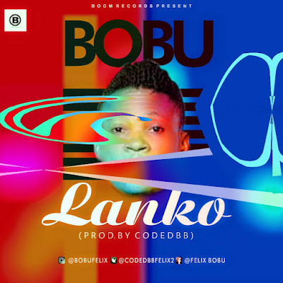 """New Song: Bobu - """"Lanko"""" 