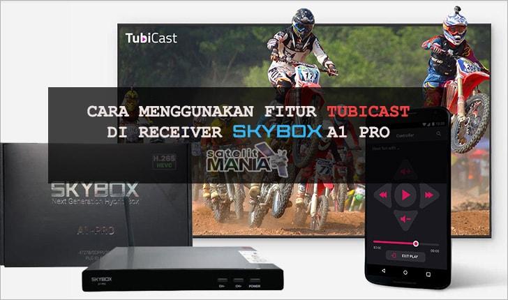 Cara Menggunakan TubiCast di Receiver Skybox A1 Pro