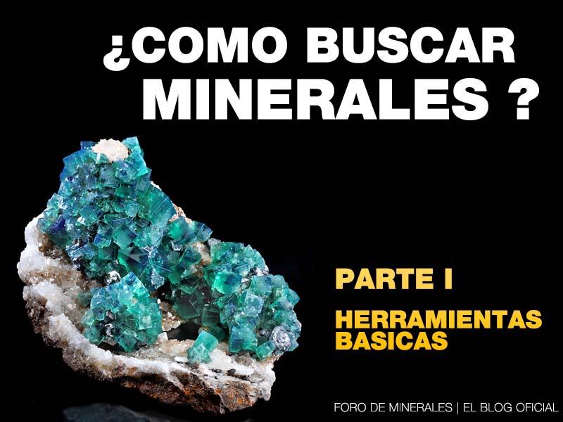 Como buscar minerales: Herramientas basicas