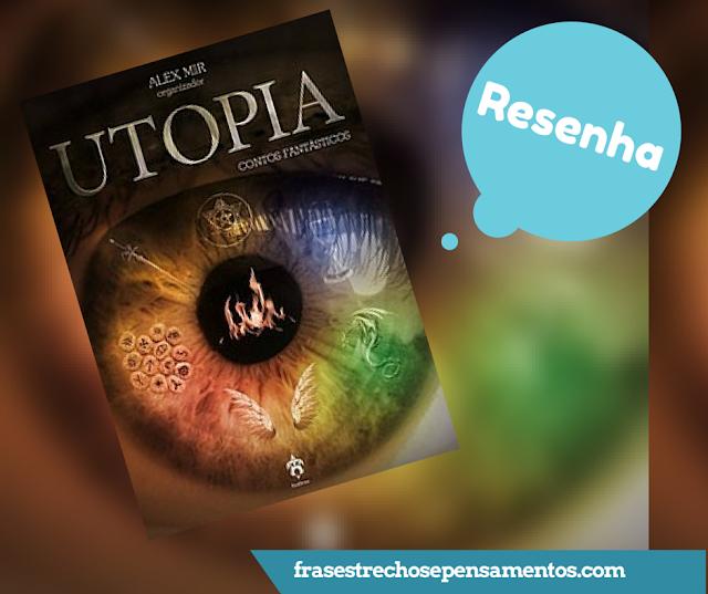 utopia Resenha: Utopia - Contos Fantásticos | Especial Logan Solo