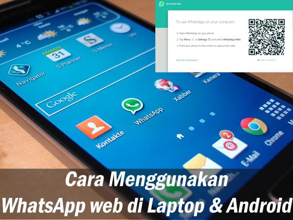 Cara Menggunakan Whatsapp Web di Laptop dan di Hp