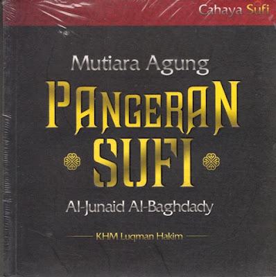 Mutiara Agung Pangeran Sufi Al-Junaid Al-Bagdhady